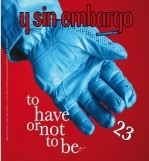 Y SIN EMBARGO magazine #23, to have or not to be
