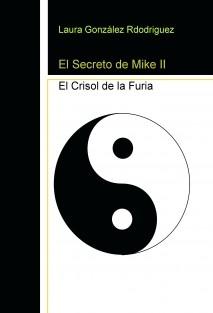 El Secreto de Mike volumen 2 El Crisol de la Furia