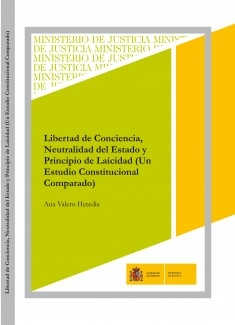 LIBERTAD DE CONCIENCIA, NEUTRALIDAD DEL ESTADO Y PRINCIPIO DE LAICIDAD (UN ESTUDIO CONSTITUCIONAL COMPARADO)