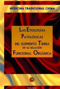 Las Etiologias Patologicas Funcionales Orgánicas del Elemento Tierra.