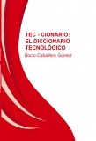 TEC – CIONARIO: EL DICCIONARIO TECNOLÓGICO
