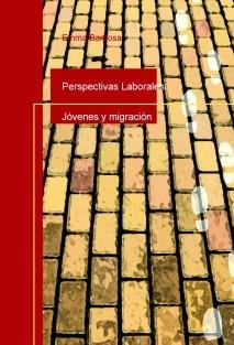 Perspectivas Laborales: Jóvenes y migración