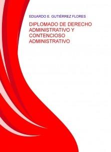 DIPLOMADO DE DERECHO ADMINISTRATIVO Y CONTENCIOSO ADMINISTRATIVO