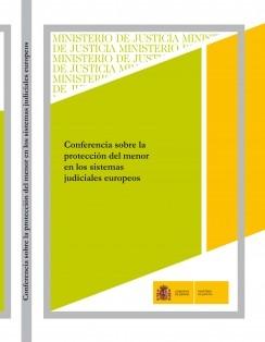 CONFERENCIA SOBRE LA PROTECCIÓN DEL MENOR EN LOS SISTEMAS JUDICIALES EUROPEOS