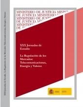 XXX JORNADAS DE ESTUDIO.LA REGULACIÓN DE LOS MERCADOS: TELECOMUNICACIONES, ENERGÍA Y VALORES
