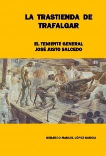 LA TRASTIENDA DE TRAFALGAR. El teniente general José Justo Salcedo