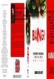 Bang!    parte 1: del 2012 al 2017, distorsion y decadencia