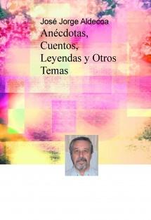 Anécdotas, Cuentos, Leyendas y Otros Temas