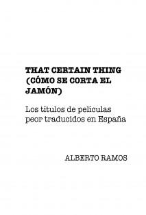 That certain thing (Cómo se corta el jamón). Los títulos de películas peor traducidos en España