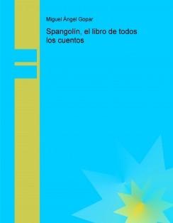 Spangolín, el libro de todos los cuentos