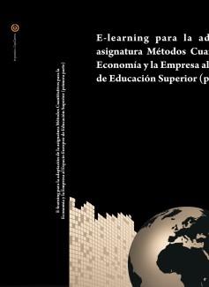 E-learning para la adaptación de la asignatura Métodos Cuantitativos para la Economía y la Empresa al Espacio Europeo de Educación Superior (primera parte)