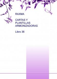 RAXMA CARTAS Y PLANTILLAS ARMONIZADORAS Libro 36