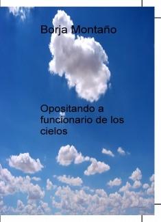 Opositando a funcionario de los cielos
