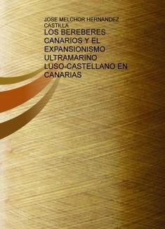 LOS BEREBERES CANARIOS Y EL EXPANSIONISMO ULTRAMARINO LUSO-CASTELLANO EN CANARIAS