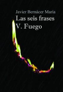 Las seis frases V. Fuego