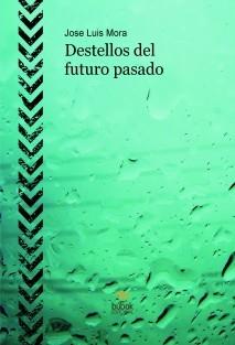 Destellos del futuro pasado