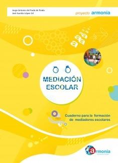 Mediación Escolar; Versión PDF digital. Cuaderno para la formación de mediadores escolares.