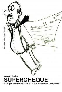 Las aventuras de Supercheque, el superhéroe que soluciona los problemas con pasta