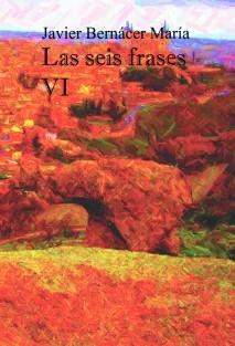 Las seis frases VI