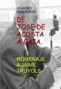DE JOSE DE ACOSTA A GAIA. HOMENAJE A JAIME TRUYOLS
