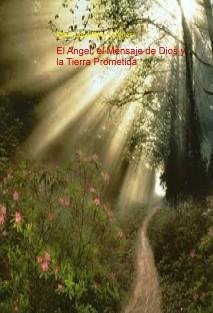 El Angel El Mensaje De Dios Y La Tierra Prometida Duranmendo