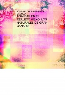AGALDAR EN EL REALEXO VIEXO: LOS NATURALES DE GRAN CANARIA