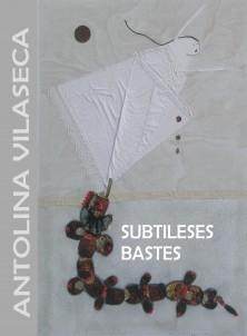Antolina Vilaseca SUBTILESES BASTES