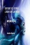 DESDE EL OTRO LADO DE LA VIDA (MIS MEMORIAS)