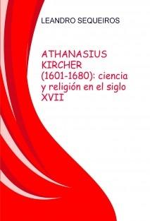 ATHANASIUS KIRCHER (1601-1680): ciencia y religión en el siglo XVII