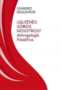 ¿QUIENES SOMOS NOSOTROS? Antropología filosófica