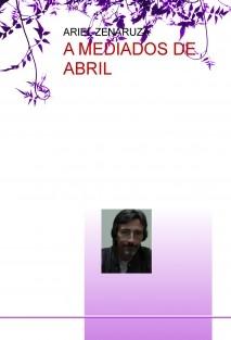A MEDIADOS DE ABRIL