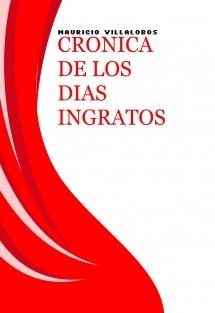 CRONICA DE LOS DIAS INGRATOS