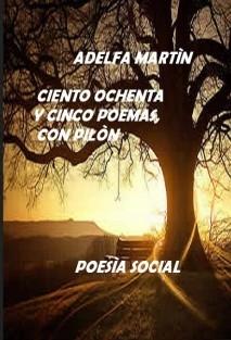 CIENTO  OCHENTA Y CINCO POEMAS, con pilón (POESIA SOCIAL)