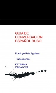 GUIA DE CONVERSACION ESPAÑOL RUSO