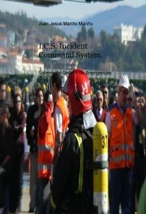 I.C.S. Incident Command System. Sistema de Gestion de Emergencias