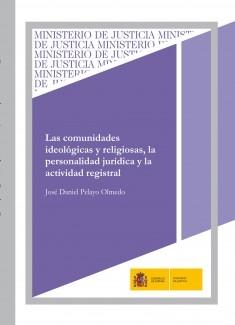 LAS COMUNIDADES IDEOLÓGICAS Y RELIGIOSAS, LA PERSONALIDAD JURÍDICA Y LA ACTIVIDAD REGISTRAL