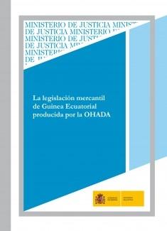 LA LEGISLACIÓN MERCANTIL DE GUINEA ECUATORIAL PRODUCIDA POR LA OHADA