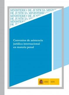 CONVENIOS DE ASISTENCIA JURÍDICA INTERNACIONAL EN MATERIA PENAL