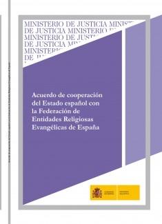 ACUERDO DE COOPERACIÓN DEL ESTADO ESPAÑOL CON LA FEDERACIÓN DE ENTIDADES RELIGIOSAS EVANGÉLICAS DE ESPAÑA