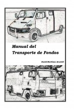 Libro Manual del Transporte de Fondos, autor David Martinez Arastell