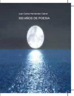 300 AÑOS DE POESIA