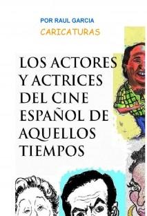 LOS ACTORES Y ACTRICES DEL CINE ESPAÑOL DE AQUELLOS TIEMPOS