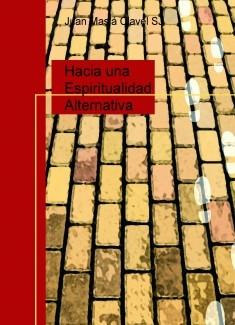 Hacia una Espiritualidad Alternativa
