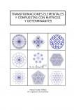 TRANSFORMACIONES ELEMENTALES Y COMPUESTAS CON MATRICES Y DETERMINANTES