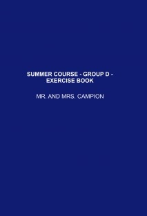 SUMMER COURSE - GROUP D - EXERCISE BOOK