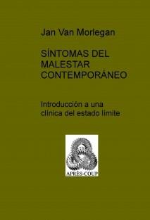 SÍNTOMAS DEL MALESTAR CONTEMPORÁNEO  Introducción a una clínica del estado límite
