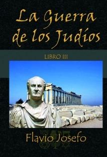 La Guerra de los Judíos - Libro III