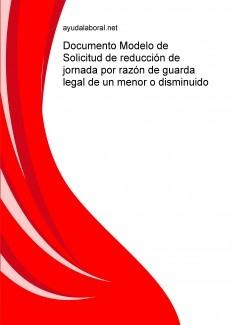 Documento Modelo de Solicitud de reducción de jornada por razón de guarda legal de un menor o disminuido