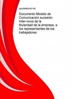Documento Modelo de Comunicación sucesión Inter-vivos de la titularidad de la empresa, a los representantes de los trabajadores