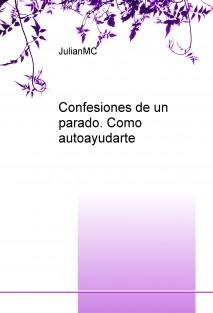 Confesiones de un parado. Como autoayudarte